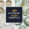 40+Wall Decor with beautiful designed plates