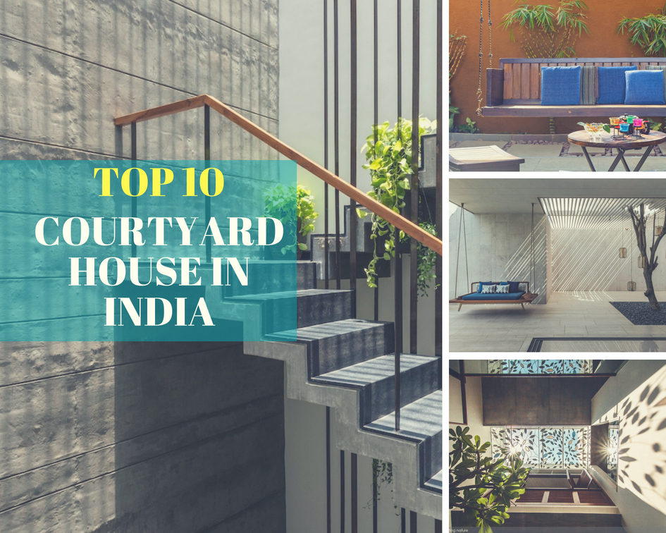 Top 10 Courtyard House In India The Architects Diary