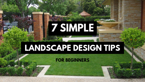 7 Simple Landscape Design Tips For Beginners The Architects Diary
