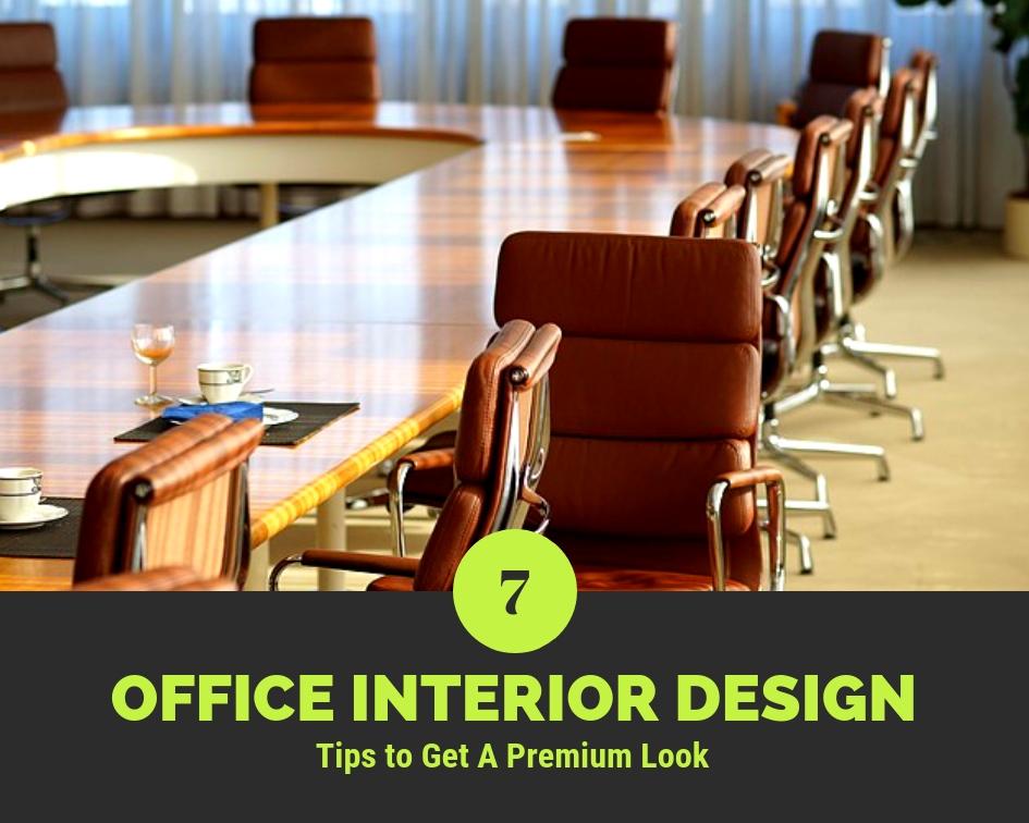 7 Office Interior Design Tips To Get A Premium Look