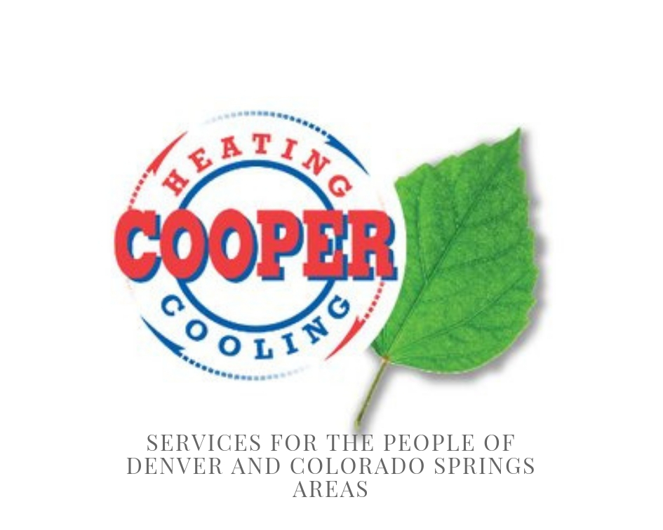 Cooper Heating And Cooling Inc Services For The People Of Denver Colorado Springs Areas